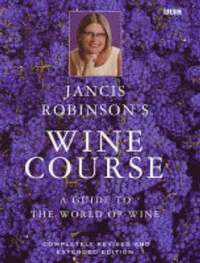 bokomslag Jancis Robinson's Wine Course (Third Edition)