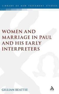 bokomslag Women and Marriage in Paul and His Early Interpreters