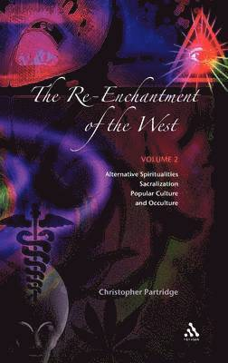 bokomslag The Re-enchantment of the West: v. 2 Alternative Spiritualities, Sacralization, Popular Culture and Occulture