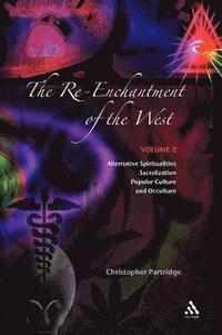 bokomslag The Re-Enchantment of the West: Alternative Spiritualities, Sacralization, Popular Culture, and Occulture; Volume 2