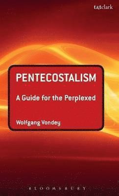 bokomslag Pentecostalism: a Guide for the Perplexed