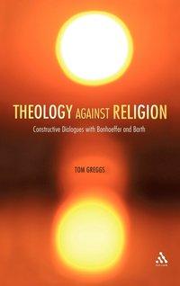 bokomslag Theology Against Religion
