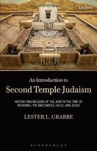 bokomslag An Introduction to Second Temple Judaism: History and Religion of the Jews in the Time of Nehemiah, the Maccabees, Hillel, and Jesus