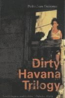 bokomslag Dirty havana trilogy