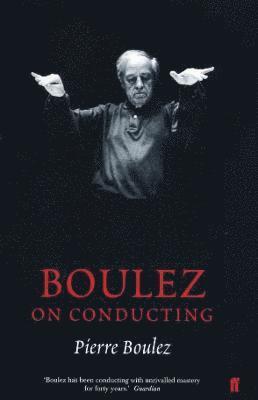 bokomslag Boulez on Conducting