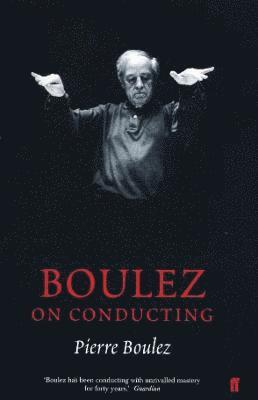 Boulez on Conducting 1