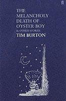 bokomslag The melancholy death of Oyster Boy & other stories