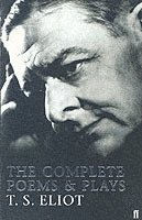 bokomslag The Complete Poems and Plays of T. S. Eliot