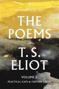 bokomslag The Poems of T. S. Eliot Volume II