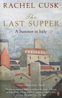 bokomslag The Last Supper: A Summer in Italy