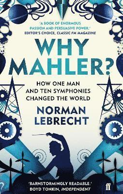 bokomslag Why mahler? - how one man and ten symphonies changed the world