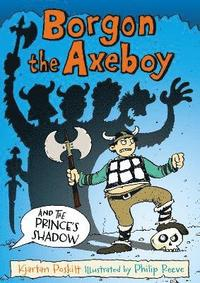 bokomslag Borgon the Axeboy and the Prince's Shadow