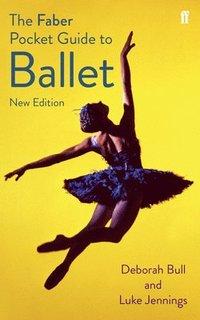 bokomslag The Faber Pocket Guide to Ballet
