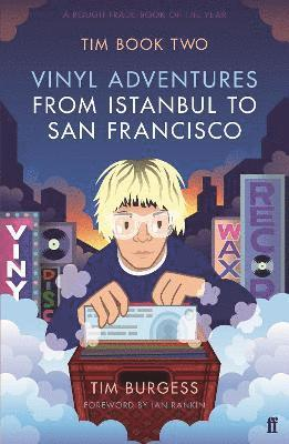 Tim Book Two: Vinyl Adventures from Istanbul to San Francisco: Book 2