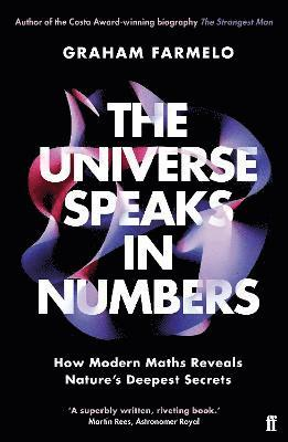 bokomslag The Universe Speaks in Numbers: How Modern Maths Reveals Nature's Deepest Secrets