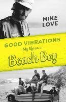 bokomslag Good Vibrations: My Life as a Beach Boy