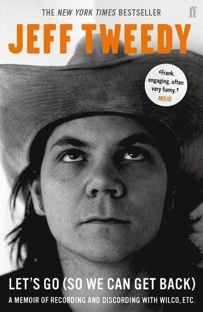 Let's Go (So We Can Get Back): A Memoir of Recording and Discording with Wilco, etc. 1