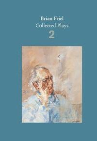 bokomslag Brian Friel: Collected Plays - Volume 2