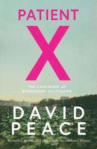 bokomslag Patient X: The Case-Book of Ryunosuke Akutagawa