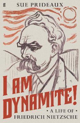 bokomslag I Am Dynamite!: A Life of Friedrich Nietzsche