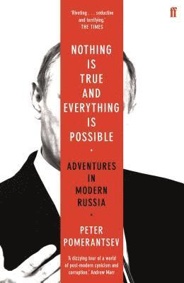 bokomslag Nothing is True and Everything is Possible: Adventures in Modern Russia