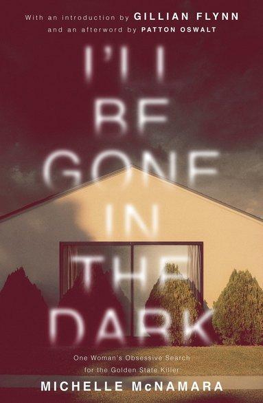 bokomslag I'll Be Gone in the Dark