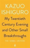 bokomslag My Twentieth Century Evening and Other Small Breakthroughs