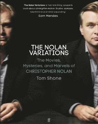 bokomslag The Nolan Variations: The Movies, Mysteries, and Marvels of Christopher Nolan