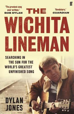 bokomslag The Wichita Lineman: Searching in the Sun for the World's Greatest Unfinished Song