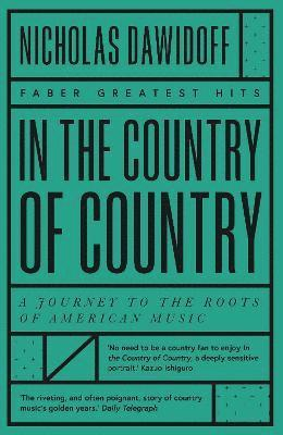 bokomslag In the Country of Country: A Journey to the Roots of American Music
