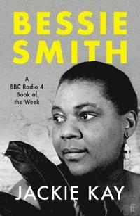 bokomslag Bessie Smith: A RADIO 4 BOOK OF THE WEEK