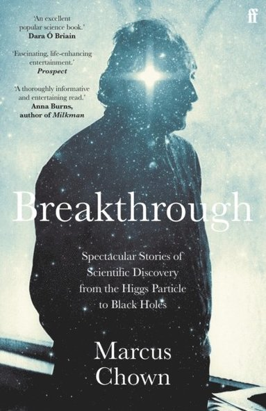 bokomslag Breakthrough: Spectacular stories of scientific discovery from the Higgs particle to black holes
