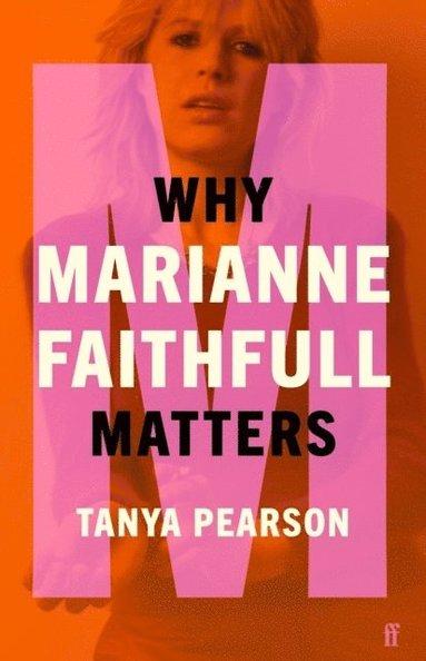 bokomslag Why Marianne Faithfull Matters