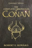 bokomslag The Complete Chronicles Of Conan: Centenary Edition