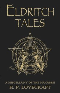 bokomslag Eldritch Tales: A Miscellany of the Macabre
