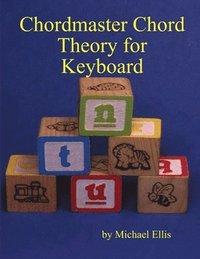 bokomslag Chordmaster Chord Theory for Keyboard