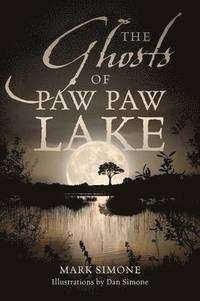 bokomslag The Ghosts of Paw Paw Lake