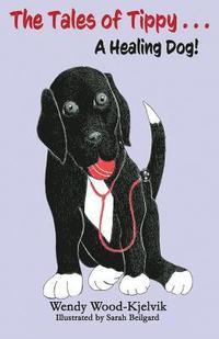 bokomslag The Tales of Tippy...a Healing Dog