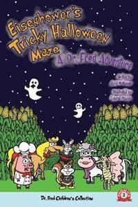bokomslag Eisenhower's Tricky Halloween Maze: A Dr. Fred Adventure