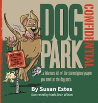 bokomslag Dog Park Confidential: A hilarious list of the stereotypical people you meet at the dog park.