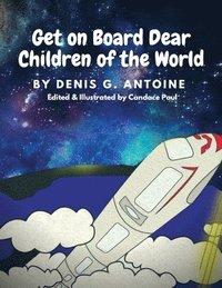 bokomslag Get on Board Dear Children of the World
