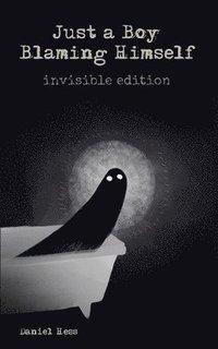 bokomslag Just a Boy Blaming Himself - Invisible Edition