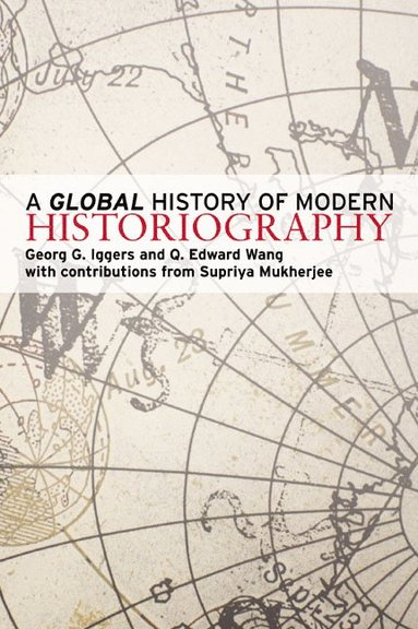 bokomslag A Global History of Modern Historiography