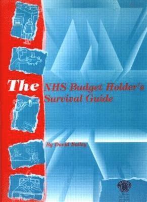 bokomslag The NHS Budget Holder's Survival Guide