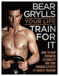bokomslag Your Life - Train For It