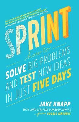 bokomslag Sprint - how to solve big problems and test new ideas in just five days