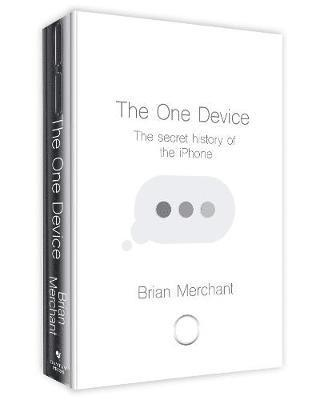 bokomslag One device - the secret history of the iphone