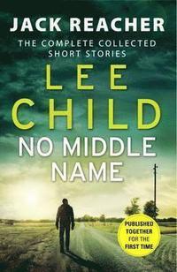 bokomslag No Middle Name: Jack Reacher Story Collection