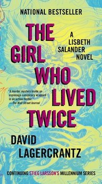 bokomslag The Girl Who Lived Twice: A Lisbeth Salander Novel, Continuing Stieg Larsson's Millennium Series