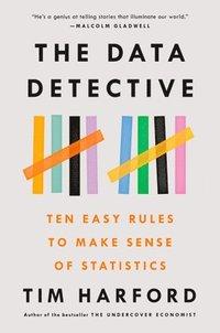 bokomslag The Data Detective: Ten Easy Rules to Make Sense of Statistics